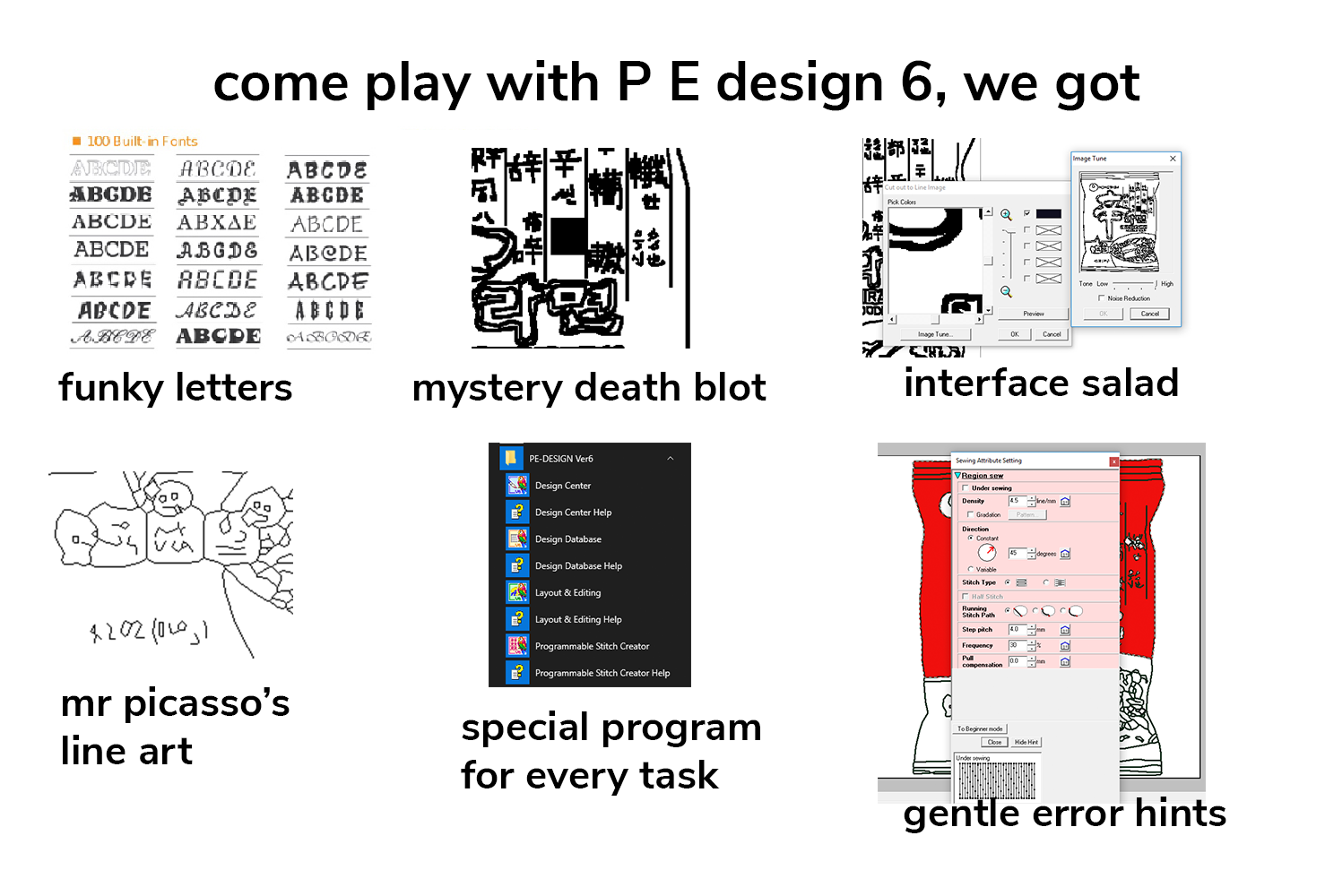 a meme describing 6 different negative qualities of brother's PE design 6 software: bad typefaces, mystery blobs, too many dialog boxes, bad vectorisation, too many separate programs, bad error messages